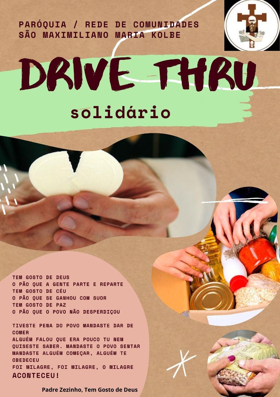 DIA – 25/05/2021 – DRIVE THRU SOLIDÁRIO – Das 8h às 15h. Local – Paróquia São Maximiliano Kolbe! Venham e participem!!!!
